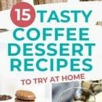 three coffee desserts with text overlay Tasty coffee dessert recipes
