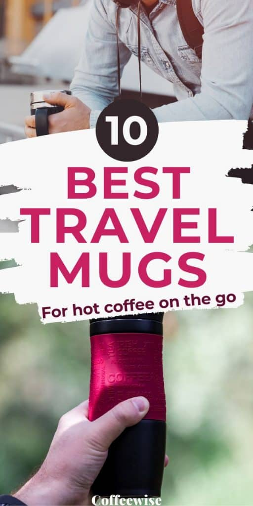 two images of thermo travel mugs with text best travel mugs for coffee on the go