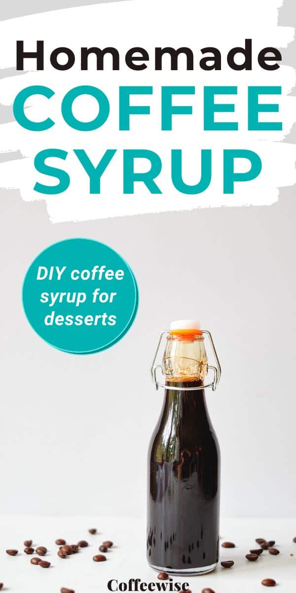 coffe syrup in bottle with text homemade coffee syrup