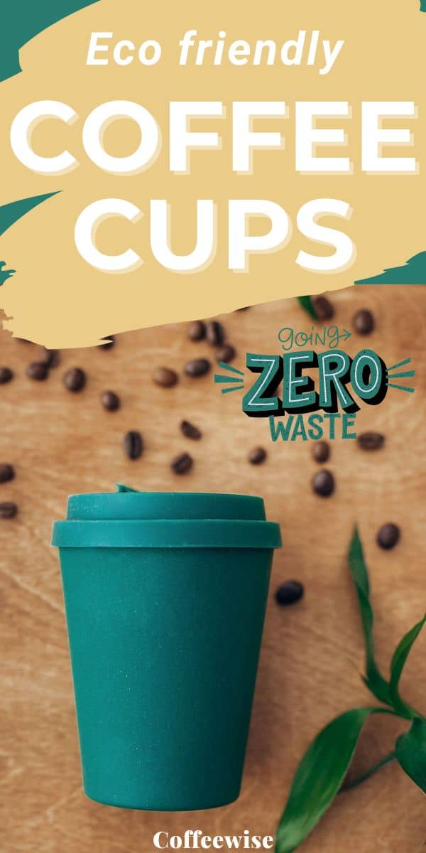 green 8 oz reusable coffee cup with text overlay Zero waste Eco friendly Coffee Cups
