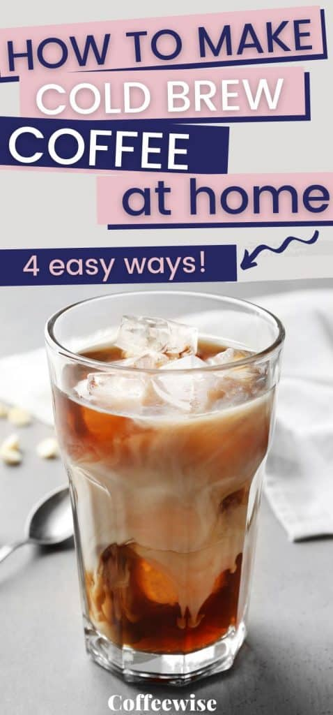 Tall glass of cold brewed coffee with text overlay how to make cold brew coffee at home.
